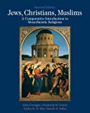 img - for Jews, Christians, Muslims: A Comparative Introduction to Monotheistic Religions (2nd Edition) book / textbook / text book