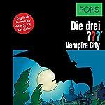 Vampire City: Englisch lernen ab dem 3. Lernjahr (Die drei ???) | Marco Sonnleitner