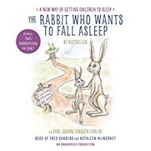 The Rabbit Who Wants to Fall Asleep: A New Way of Getting Children to Sleep (       UNABRIDGED) by Carl-Johan Forssén Ehrlin Narrated by Fred Sanders, Kathleen McInerney