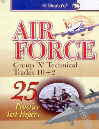 Indian Air Force: Group 'X' Technical Trades (25 Practice Test Papers)