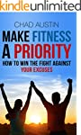 Make Fitness A Priority: How to win t...