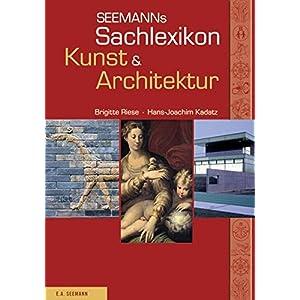 Seemanns Sachlexikon Kunst & Architektur