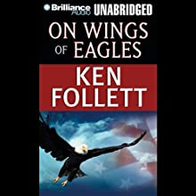 On Wings of Eagles | Livre audio Auteur(s) : Ken Follett Narrateur(s) : Marcia Hyde, Larry Robinson, Ralph Williams, Joan Tuit, R. Ted Andriese