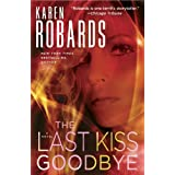 The Last Kiss Goodbye: A Novel (Dr. Charlotte Stone)