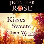 Kisses Sweeter than Wine: A Romance   Jennifer Rose