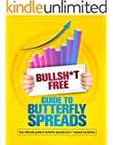 BULLSH*T FREE GUIDE TO BUTTERFLY SPREADS