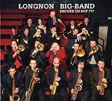echange, troc Longnon Big Band - Encore Du Bop ???