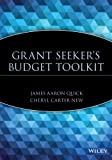 James Aaron Quick Grant Seeker's Budget Toolkit (Wiley Nonprofit Law, Finance and Management Series)