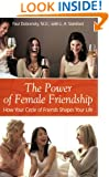 The Power of Female Friendship: How Your Circle of Friends Shapes Your Life