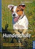 Hundeschule: Motivieren, erfolgreich erziehen, Verhalten formen mit dem Clicker (Praxiswissen Hund)