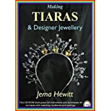 Making Tiaras and Designer Jewellery [CD-Rom]by Jema Hewitt