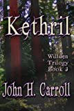 Kethril: Willden Trilogy