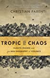 9781568587295: Tropic of Chaos: Climate Change and the New Geography of Violence