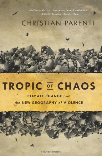 Tropic of Chaos: Climate Change and the New Geography of Violence PDF