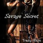 Savage Secret | Tracy Alton