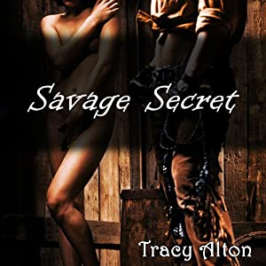 Savage Secret | [Tracy Alton]