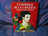 L'Amerique de la conquete: Peinte par les Indiens du Mexique (French Edition) (2080121553) by Gruzinski, Serge