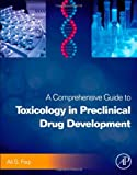 img - for A Comprehensive Guide to Toxicology in Preclinical Drug Development book / textbook / text book