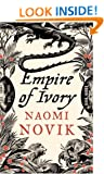 Empire of Ivory: Bk. 4 (Temeraire 4)