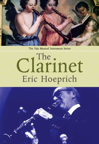 The Clarinet (Yale Musical Instrument Series)