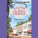 Welcome to Last Chance (       UNABRIDGED) by Hope Ramsay Narrated by Kristin Kalbli