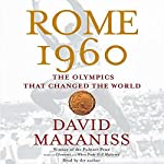 Rome 1960: The Olympics that Changed the World | David Maraniss