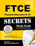 FTCE Physical Education K-12 Secrets Study Guide: FTCE Subject Test Review for the Florida Teacher Certification Examinations
