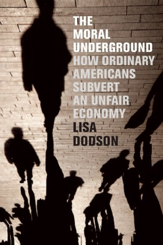 The Moral Underground: How Ordinary Americans Subvert an...
