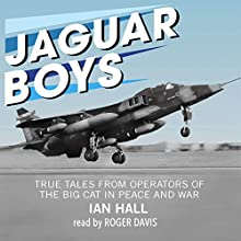 Jaguar Boys: True Tales from Operators of the Big Cat in Peace and War Audiobook by Ian Hall Narrated by Roger Davis