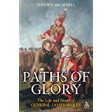Paths of Glory: The Life and Death of General James Wolfeby Stephen Brumwell