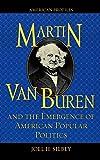 Martin Van Buren and the Emergence of American Popular Politics (American Profiles)