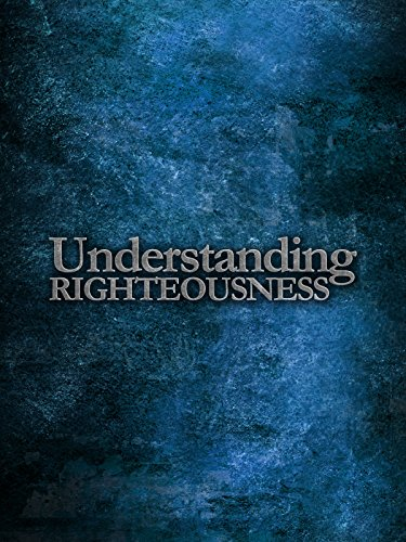 Understanding Righteousness