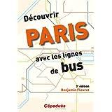 Découvrir Paris avec les lignes de bus - 3e édition