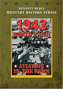 Aviation In The News WWII - 1943