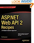 ASP.NET Web API 2 Recipes: A Problem-...