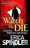 Watch Me Die (0751542741) by Spindler, Erica