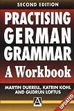 Practising German Grammar, 2Ed: A Workbook: A Workbook for Use with Hammer's German Grammar and Usage (Hodder Arnold Publication)