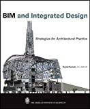 BIM and Integrated Design: Strategies for Architectural Practice - 0470572515