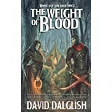 The Weight of Blood ~ David Dalglish