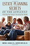 img - for Estate Planning Secrets of the Affluent: Protecting Your Family and Preserving Your Wealth book / textbook / text book