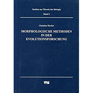 Morphologische Methoden in der Evolutionsforschung (Studien zur Theorie der Biologie)