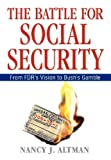img - for The Battle for Social Security: From FDR's Vision To Bush's Gamble book / textbook / text book