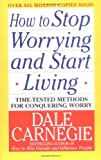 How to Stop Worrying and Start Living (0671035975) by Dale Carnegie