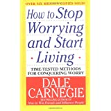 How to Stop Worrying and Start Living ~ Dale Carnegie