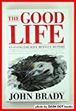 The Good Life/an Inspector Matt Minogue Mystery