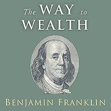 The Way to Wealth: Ben: Ben Franklin on Money and Success | Livre audio Auteur(s) : Benjamin Franklin, Charles Conrad Narrateur(s) : Charles Conrad