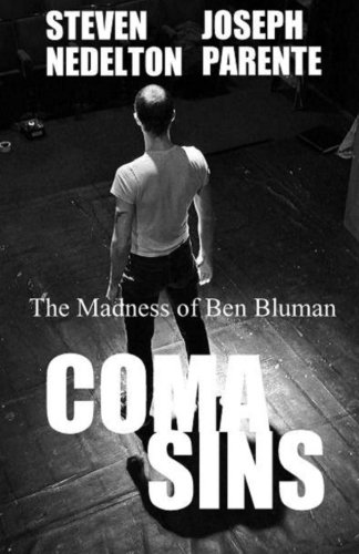 Book: Coma Sins - The Madness of Ben Bluman by Steven Nedelton and Joseph Parente