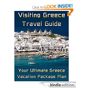 Visiting Greece Travel Guide: Your Ultimate Greece Vacation Package Plan