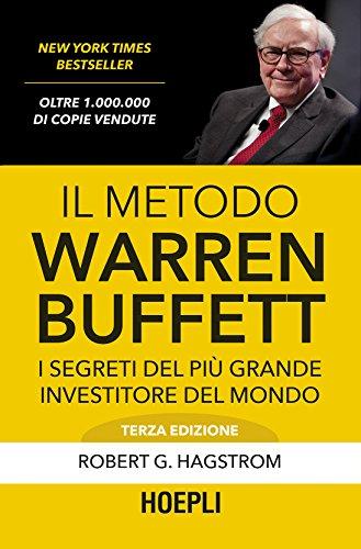 Il metodo Warren Buffett I segreti del più grande investitore del mondo Business e technology PDF