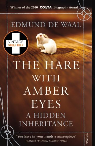 Edmund de Waal - The Hare With Amber Eyes: A Hidden Inheritance